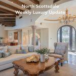 North Scottsdale Weekly Luxury Update