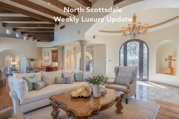 North Scottsdale Weekly Luxury Update