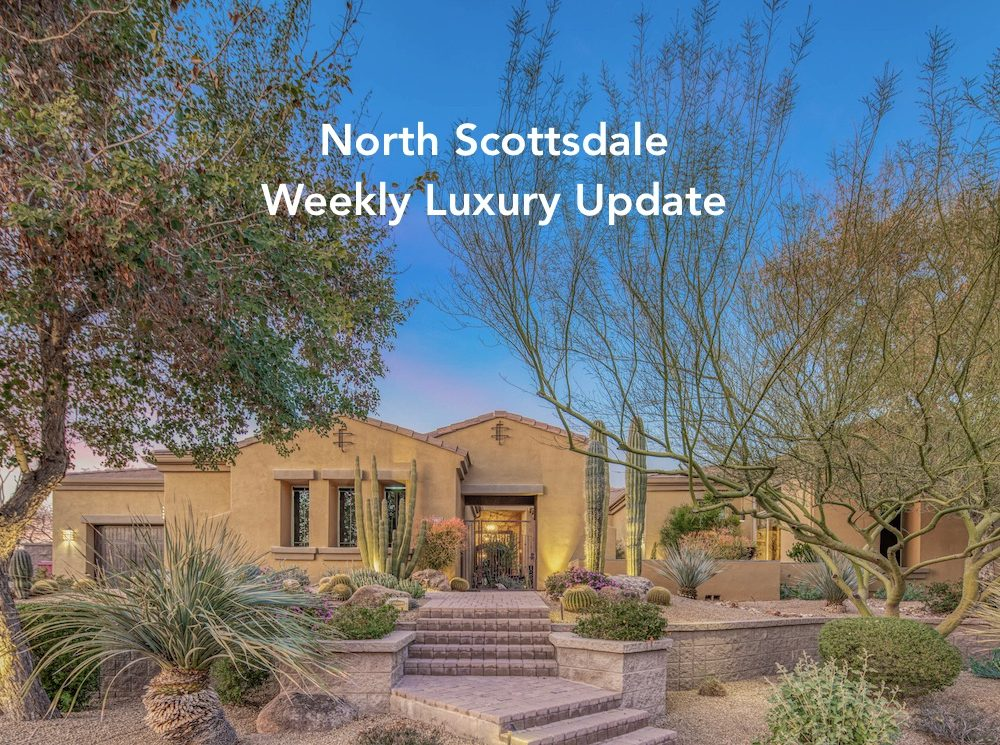 March 9, 2020 North Scottsdale Weekly Luxury Update