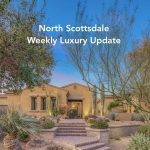 March 9, 2020 North Scottsdale Weekly Luxury Update